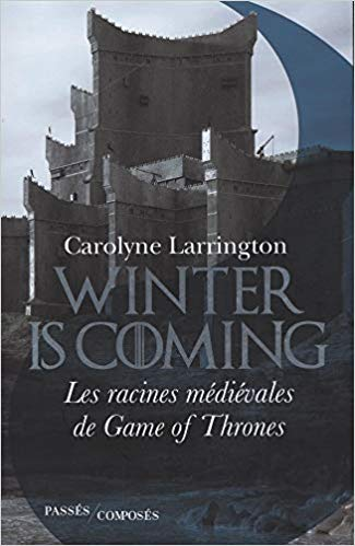 Winter is coming - Les racines médiévales de Game of Thrones