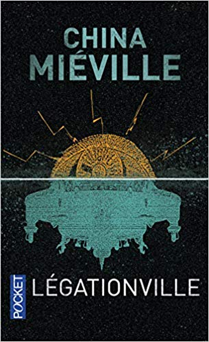 """Legationville"" de China Mieville"