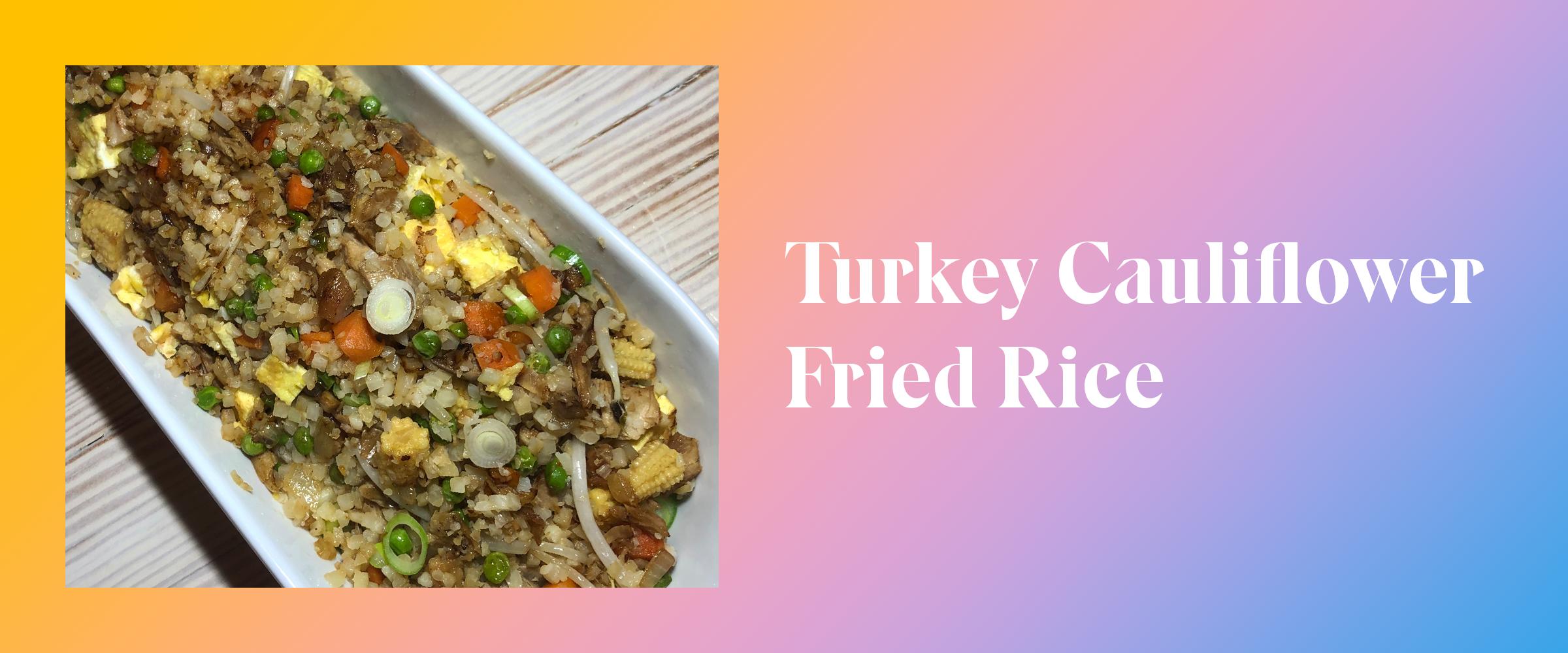 Turkey Cauliflower Fried Rice