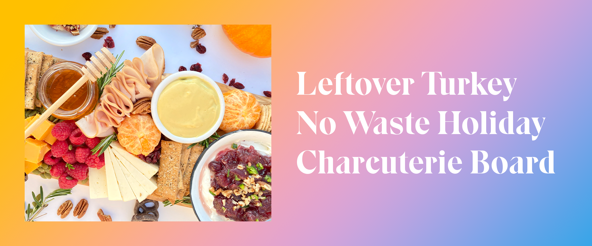 No Waste Holiday Charcuterie Board