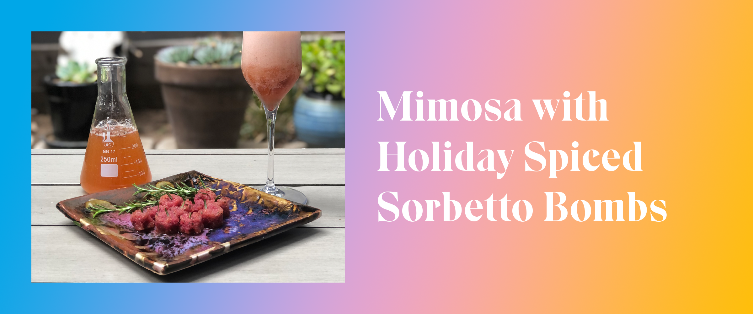 Mimosa with Holiday Spiced Sorbetto Bombs