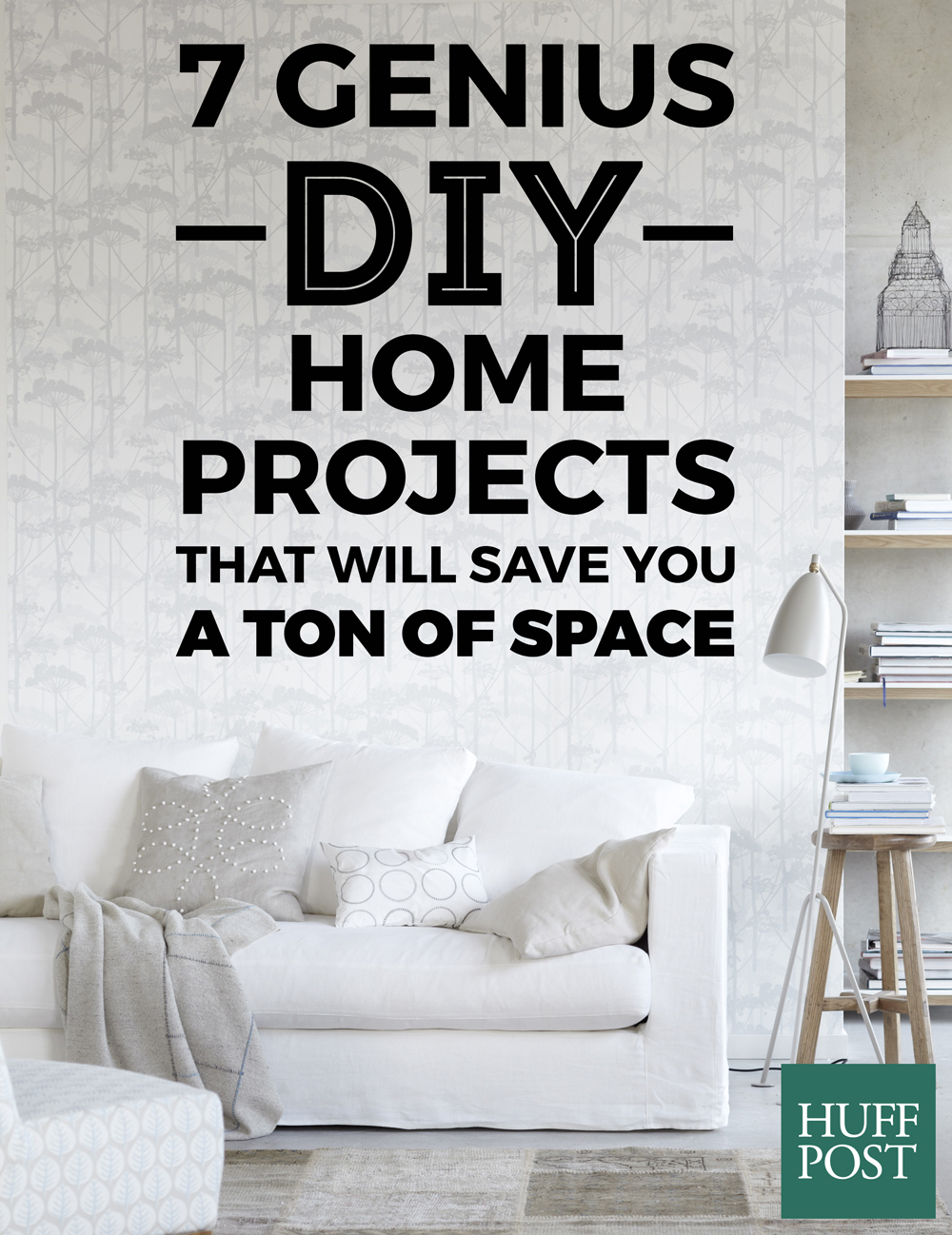 7 Genius DIY Home Projects That Will Save You A Ton Of Space | HuffPost