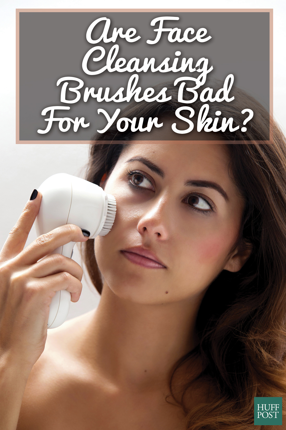 Is Your Face Cleansing Brush Doing More Harm Than Good Derms